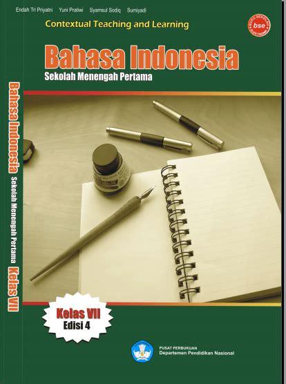Buku Bahasa Indonesia Kls 1 Smp Penerbit Diknas 2013 Revisi 2016 buku bse sesuai kurikulum 2006 serba serbi guru