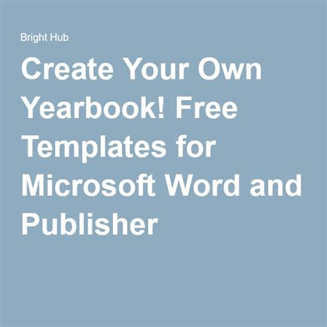 Create Your Own Yearbook Free Templates For Microsoft Word And Publisher Yearbook Pinterest Make Your Own Yearbook