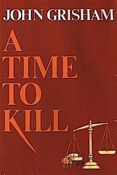 a time to be a books a time to kill grisham novel