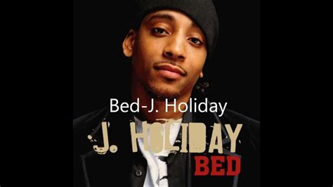 j holiday bed bed j holiday lyrics youtube