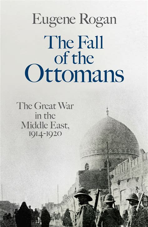 fall of ottoman book review the fall of the ottomans the great war in