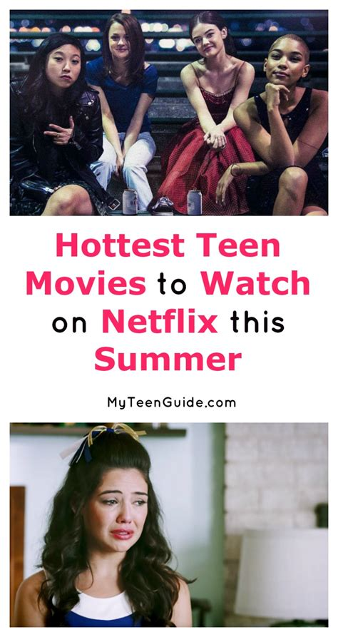 hottest on netflix top 10 hottest teen movies to watch on netflix this summer