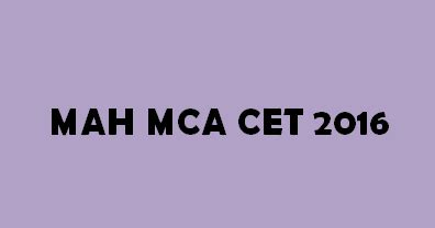 Cet Dates 2016 For Mba by Mah Mca Cet 2016 Dates Application Form Exacthub