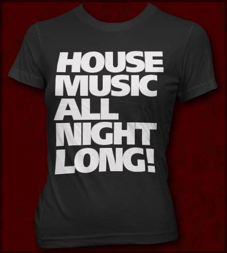 jersey house music house music all night long t shirt jersey shore t shirts for guidos and guidettes