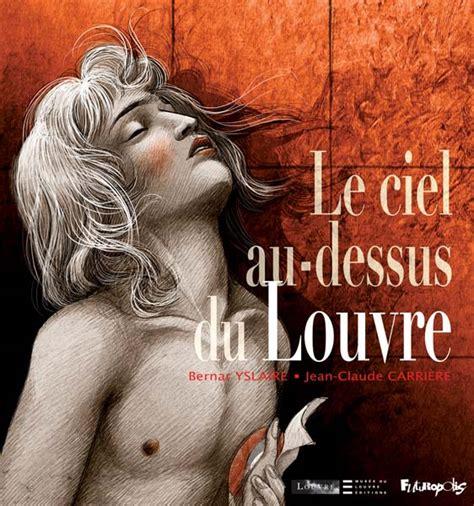 libro le prisonnier du ciel le ciel au dessus du louvre mus 233 e du louvre editions