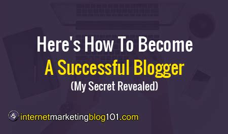 how to become a best here s how to become a successful blogger my secret