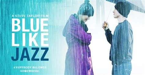 film blue like jazz guess why a christian movie review site is panning a