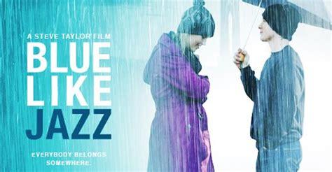 film blue like jazz blue like jazz director steve taylor the christian