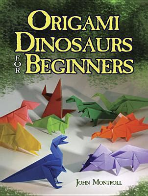 Origami Books For Sale - origami dinosaurs for beginners by montroll