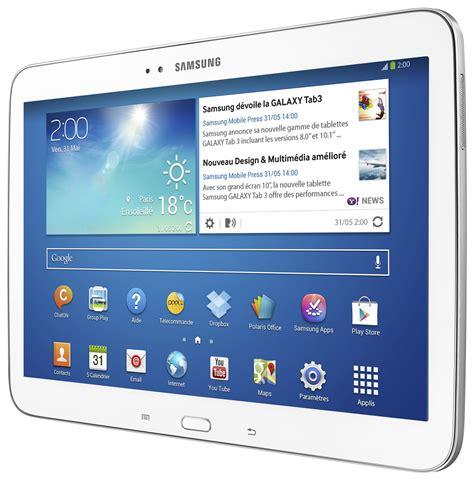 samsung galaxy tab 3 10 1 samsung galaxy tab 3 10 1 la tablette 10 pouces passe la 3e