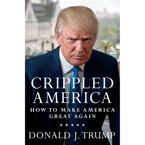 donald trump books crippled america how to make america great again by