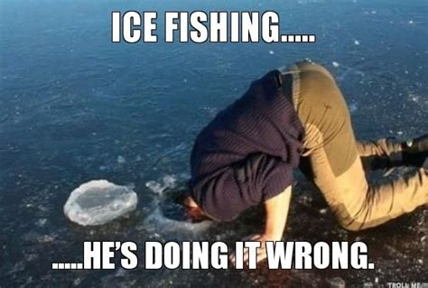 Ice Fishing Meme - lol newbie ice fishing fishing meme pinterest