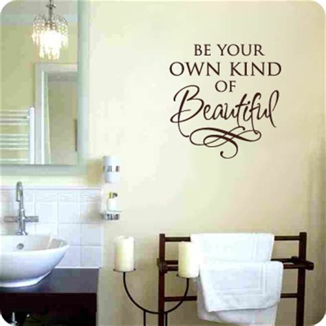 on a bathroom wall i wrote be your own kind of beautiful wall decal easy removal