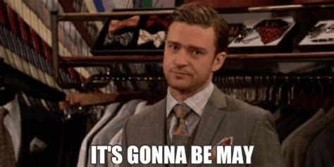 Justin Timberlake May Meme - justin timberlake knows it s gonna be may news justin