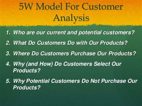 5w Model 5 w model for customer analysis feb 2013