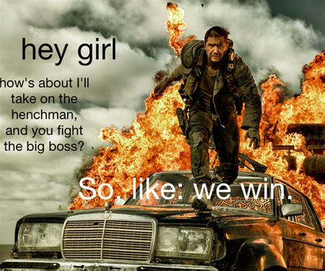 Mad Max Memes - feminist mad max know your meme