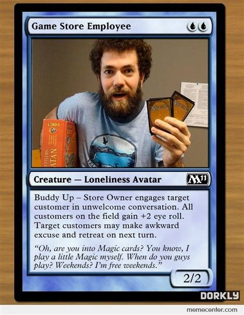 Magic Card Meme - magic cards based on people who play magic store employee