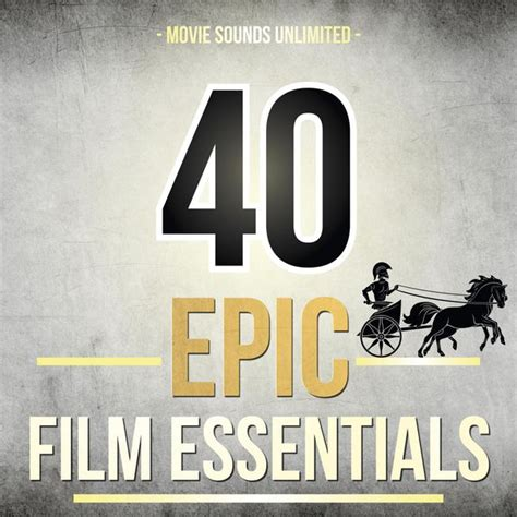 40 Epic Film Essentials | 40 epic film essentials movie sounds unlimited