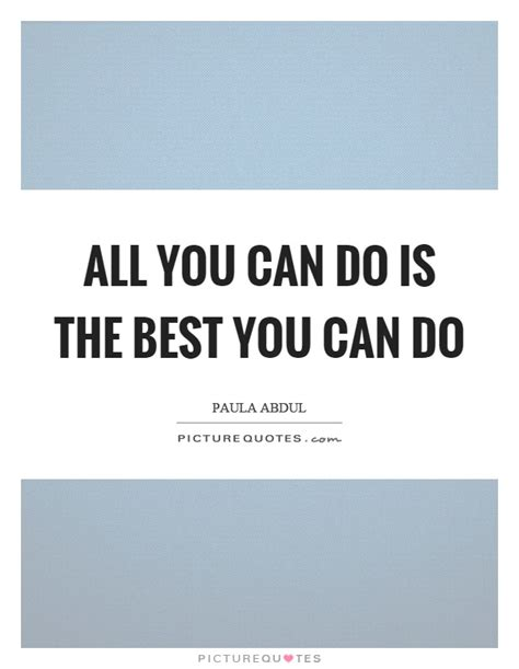 Top You Can all you can do is the best you can do picture quotes