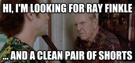 Ace Ventura Meme - hi i m looking for ray finkle and a clean pair of