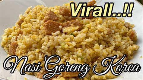 viral nasi goreng korea resep makanan simple youtube