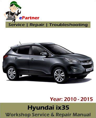 Hyundai Service by Hyundai Ix35 Service Repair Manual 2010 2015 Automotive