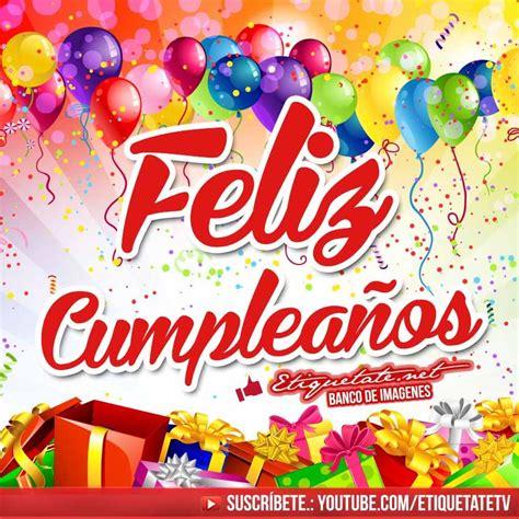 imagenes happy birthday gratis im 225 genes para facebook de cumplea 241 os gratis para compartir