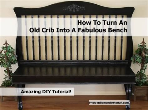 How To Turn Your Crib Into A Toddler Bed by How To Turn An Crib Into A Fabulous Bench