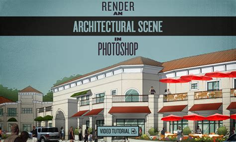 adobe photoshop rendering tutorial photoshop video tutorial render an architectural scene