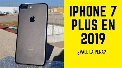 iphone 7 plus en 2019 191 vale la pena androone