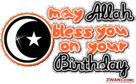 Wishing A Muslim Happy Birthday Islam Comments And Graphics Codes For Myspace Friendster Hi5