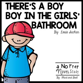 there is a boy in the girl s bathroom summary there s a boy in the girls bathroom by third and goal tpt