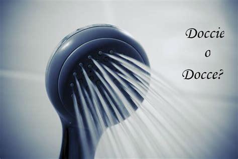doccia al plurale doccie o docce come si scrive soloscuola