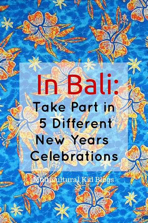 bali celebrate new years 5 times multicultural kid blogs
