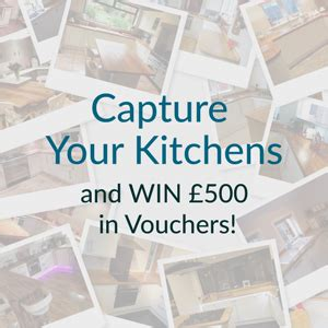 competiton 163 500 worth of vouchers up for grabs enter our capture your kitchen competition and win 163 500