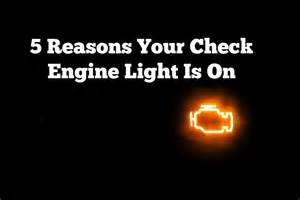 Check Engine Light Reasons 5 Reasons Your Check Engine Light Is On