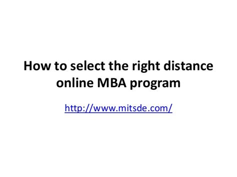 How To Choose The Right Mba Program how to select the right distance mba program