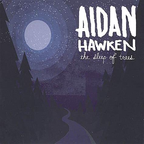 aiden the last live version the sleep of trees aidan hawken last fm