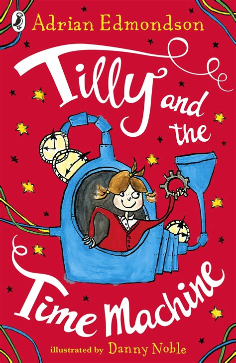 tilly and the time 0141372451 tilly and the time machine by edmondson adrian 9780141372457 brownsbfs