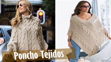 invierno 2016 moda en sweaters sacos y ponchos tejidos invierno 2016 poncho tejidos en crochet y dos agujas youtube