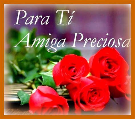 imágenes con flores para una amiga imagenes de flores para regalar a un amiga por whatsapp