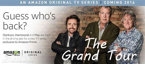 amazon grand tour the grand tour is the name for clarkson hammond may s