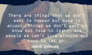 The hardest thing to do is letting go not because you want to but