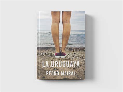 libro la uruguaya the uruguayan la uruguaya libros que importan