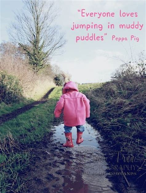 Rainy Birthday Quotes Rain Puddles Quotes Everyone Loves Jumping In Muddy