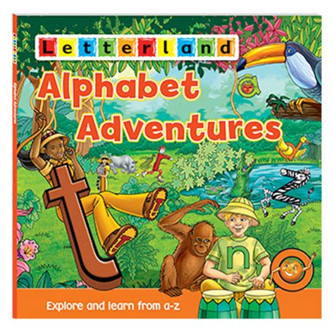 the abcs of outdoor adventuring books alphabet adventures letterland child friendly phonics