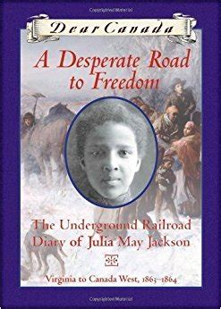 desperation road books dear canada a desperate road to freedom the underground