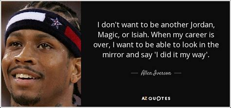 allen iverson quotes top 25 quotes by allen iverson of 81 a z quotes