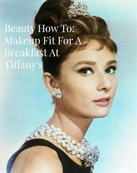 Audreys Skin Care hepburn golightly how to breakfast with overlay makeup skin care