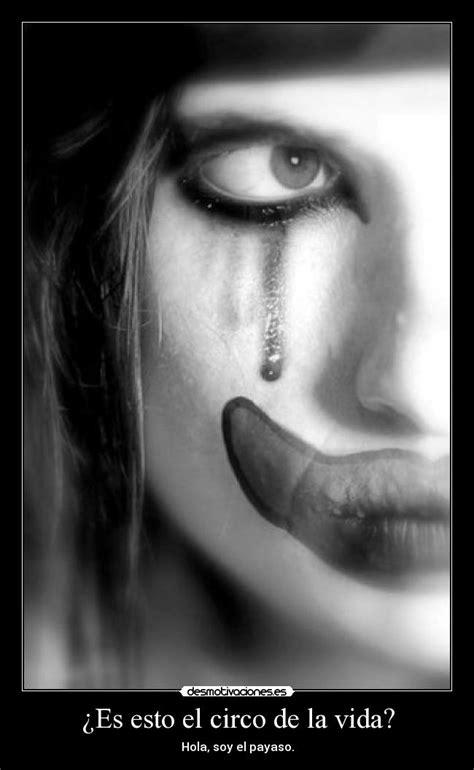 imagenes de estar triste de la vida 191 es esto el circo de la vida desmotivaciones